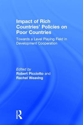 Impact of Rich Countries' Policies on Poor Countries - Picciotto, Robert (Editor), and Weaving, Rachel (Editor)