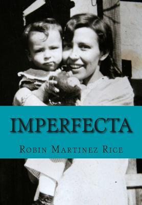 Imperfecta Large Print Edition: Large Print Edition - Martinez Rice, Robin