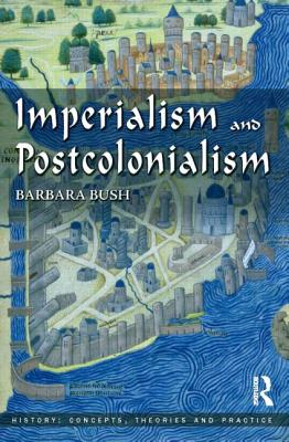 Imperialism and Postcolonialism - Bush, Barbara