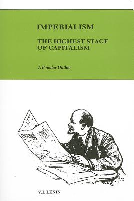 Imperialism: The Highest Stage of Capitalism: A Popular Outline - Lenin, Vladimir Ilich