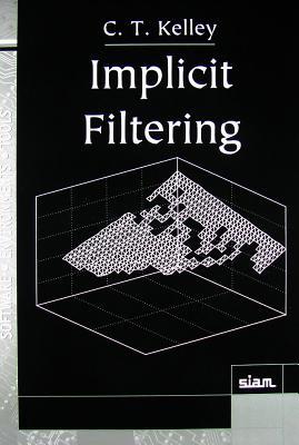Implicit Filtering - Kelley, C T