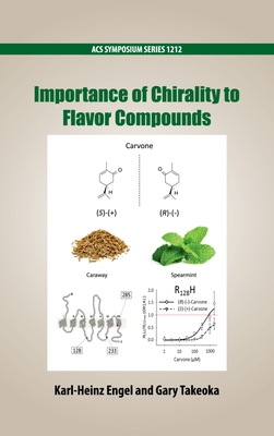 Importance of Chirality to Flavor Compounds - Takeoka, Gary (Editor), and Engel, Karl-Heinz (Editor)