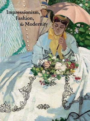 Impressionism, Fashion, and Modernity - Groom, Gloria (Editor)