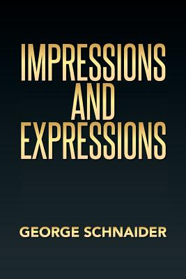 Impressions and Expressions - Schnaider, George