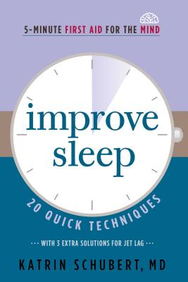 Improve Sleep, Volume 3: 20 Quick Techniques (5-Minute First Aid for the Mind) - Schubert, Katrin