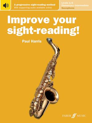 Improve Your Sight-Reading! Saxophone, Levels 1-5 (Elementary-Intermediate): A Progressive Sight-Reading Method, Book & Online Audio - Harris, Paul (Composer)