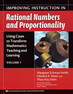 Improving Instruction in Rational Numbers and Proportionality - Smith, Margaret Schwan