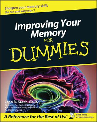 Improving Your Memory for Dummies - Arden, John Boghosian