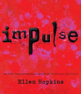 Impulse - Hopkins, Ellen, and Coombs, Steve (Narrator), and Flanagan, Laura (Narrator)