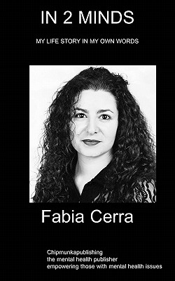In 2 Minds: My Life Story in My Own Words - Cerra, Fabia