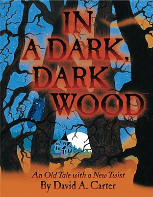 In a Dark, Dark Wood: An Old Tale with a New Twist -