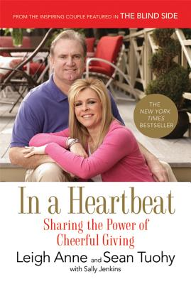 In a Heartbeat: Sharing the Power of Cheerful Giving - Tuohy, Leigh Anne, and Tuohy, Sean, and Jenkins, Sally