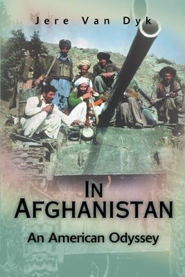 In Afghanistan: An American Odyssey - Van Dyk, Jere
