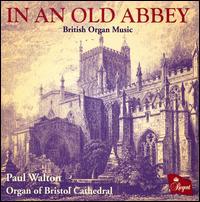 In an Old Abbey: British Organ Music - Paul Walton (organ)
