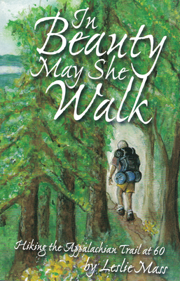 In Beauty May She Walk: Hiking the Appalachian Trail at 60 - Mass, Leslie