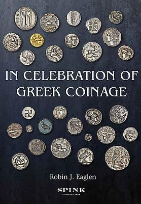 In Celebration of Greek Coinage - Eaglen, Robin