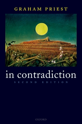 In Contradiction: A Study of the Transconsistent - Priest, Graham