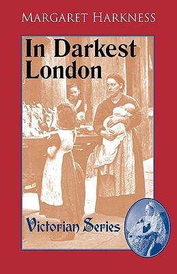 In Darkest London - Harkness, Margaret