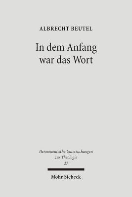 In Dem Anfang War Das Wort: Studien Zu Luthers Sprachverstandnis - Beutel, Albrecht