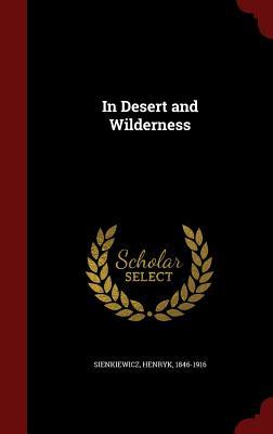 In Desert and Wilderness - Sienkiewicz, Henryk K