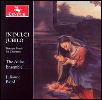 In Dulci Jubilo - Aulos Ensemble; Julianne Baird (soprano)