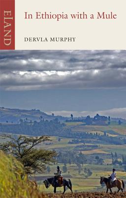 In Ethiopia with a Mule - Murphy, Dervla