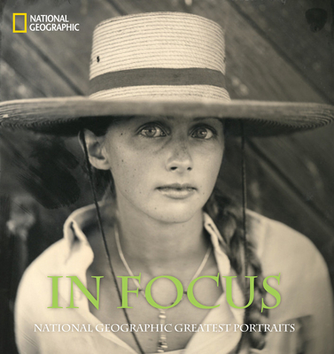In Focus: National Geographic Greatest Portraits - National Geographic (Creator)