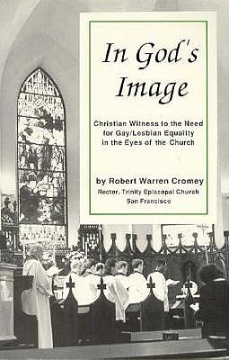 In God's Image: Christian Witness to the Need for Gay/Lesbian Equality in the Eyes of the Church - Cromey, Robert Warren, and Herrman, Bert (Editor), and Wynne, Emlyn (Photographer)