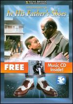 In His Father's Shoes [DVD/CD]