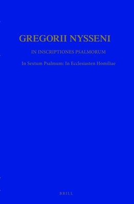 In Inscriptiones Psalmorum: In Sextum Psalmum: In Ecclesiasten Homiliae - Gregorius Nyssenus, and McDonough (Editor), and Alexander (Editor)