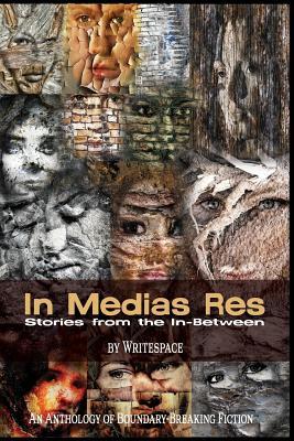 In Medias Res: Stories from the In-Between - Dutterer, John, and Hostovsky, Paul, and Kapral, Jennifer Stephan