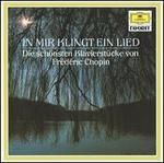 In Mir Klingt Ein Lied: Die schönsten Klavierstücke von Frédéric Chopin