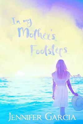 In My Mother's Footsteps - Indie Solutions by Murphy Rae, and Garcia, Jennifer
