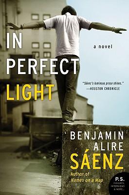 In Perfect Light - Saenz, Benjamin Alire