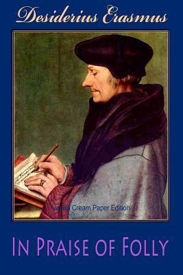 In Praise of Folly - Erasmus, Desiderius