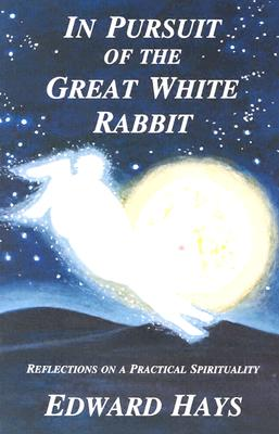 In Pursuit of the Great White Rabbit - Hays, Edward