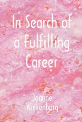 In Search of a Fulfilling Career - Wickenburg, Joanne