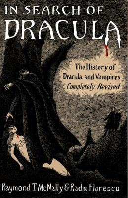 In Search of Dracula: The History of Dracula and Vampires - Florescu, Radu, and McNally, Raymond T