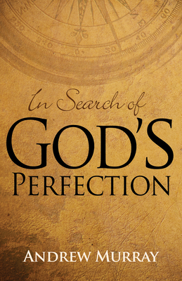 In Search of God's Perfection - Murray, Andrew