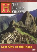 In Search of History: Lost City of the Incas