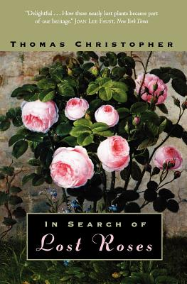 In Search of Lost Roses - Christopher, Thomas