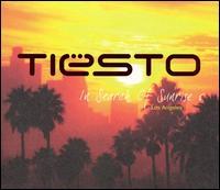 In Search of Sunrise, Vol. 5: Los Angeles - DJ Tiësto
