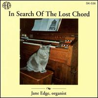 In Search Of The Lost Chord - Jane Edge (organ)