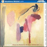 In Sunlight: Pieces for Madeleine Mitchell - Andrew Ball (piano); Madeleine Mitchell (violin)