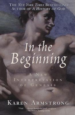 In the Beginning: A New Interpretation of Genesis - Armstrong, Karen