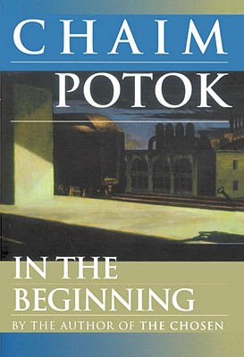 In the Beginning - Potok, Chaim