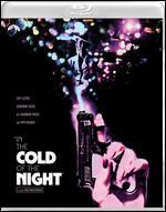 In the Cold of the Night [Blu-ray]