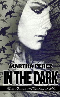 In the Dark - Perez, Martha