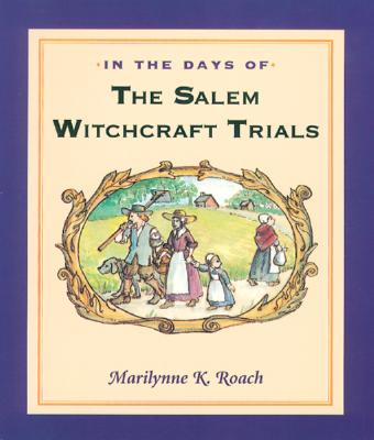 In the Days of the Salem Witchcraft Trials - Roach, Marilynne K