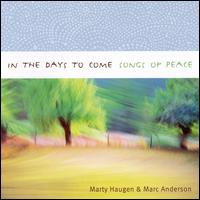 In the Days to Come: Songs of Peace - Marty Haugen/Marc Anderson